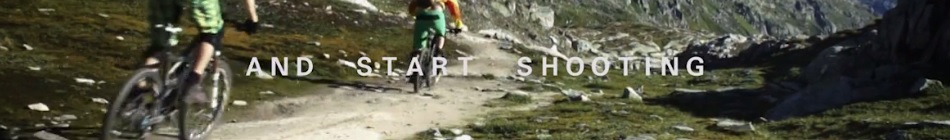 How to make a mountain bike film ?